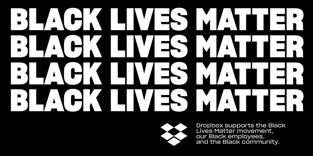 Systemic racism and police brutality in this country must end. I'm personally donating $500,000 to @Blklivesmatter to fight racial injustice. I'll also match every @Dropbox employee's donation on top of the company's match. https://t.co/9pTSu7Q0Ej