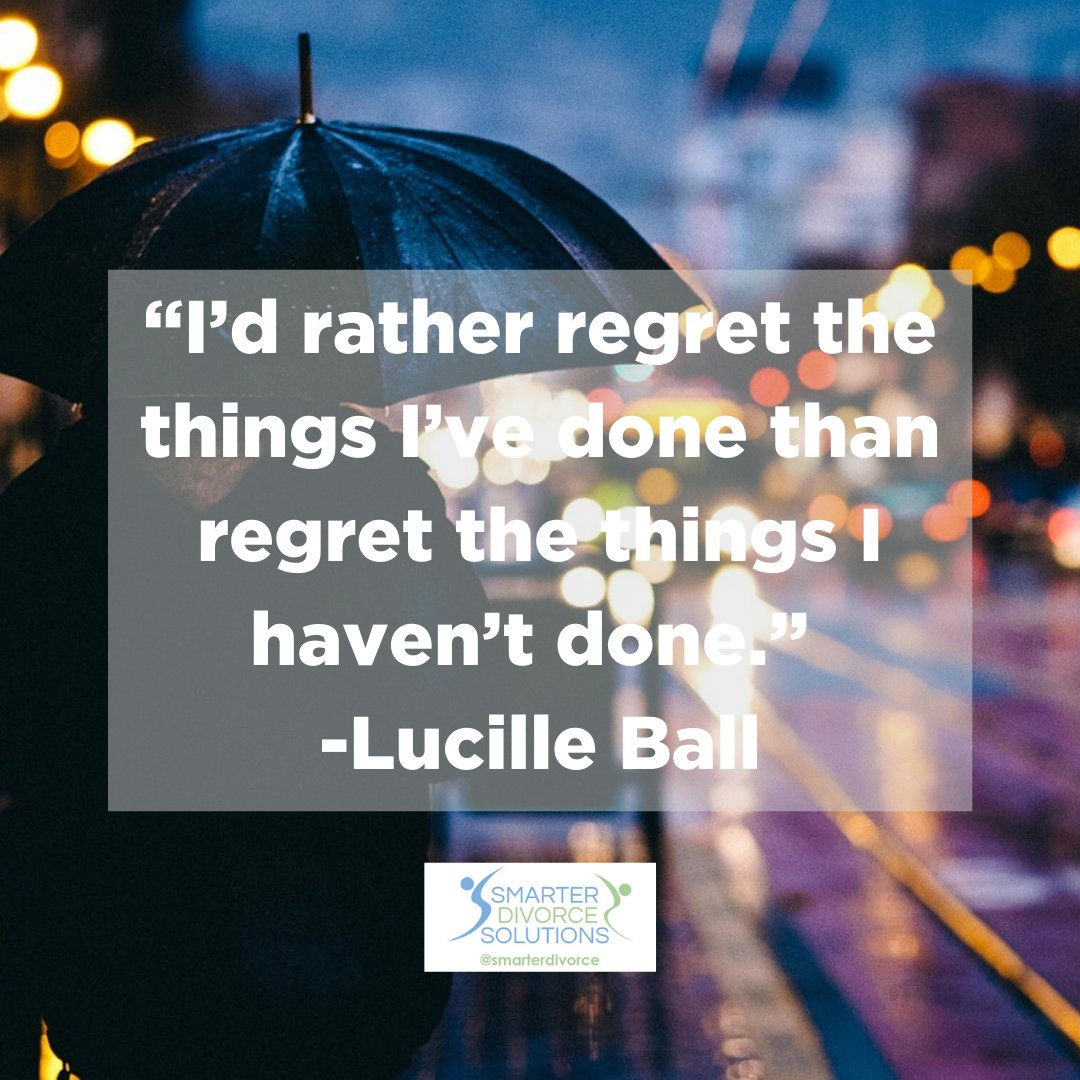 """""""I'd rather regret the things I've done than regret the things I haven't done."""" -Lucille Ball #smarterdivorcesolutions #divorcedonedifferently #divorce #mediation #cdfa https://t.co/BFpCWmrmhq"""