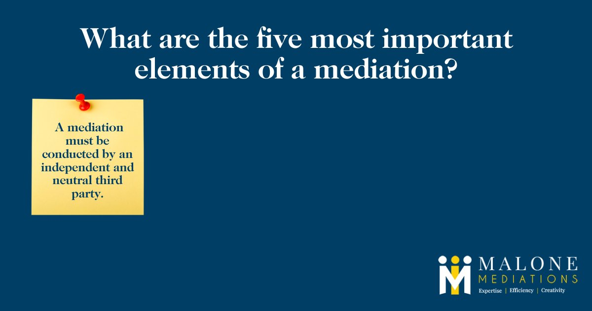What are the five most important elements of a mediation? First, it is important that a mediation is conducted by an independent and neutral third party. #Mediation #Negotiation https://t.co/pW4GQgvESl