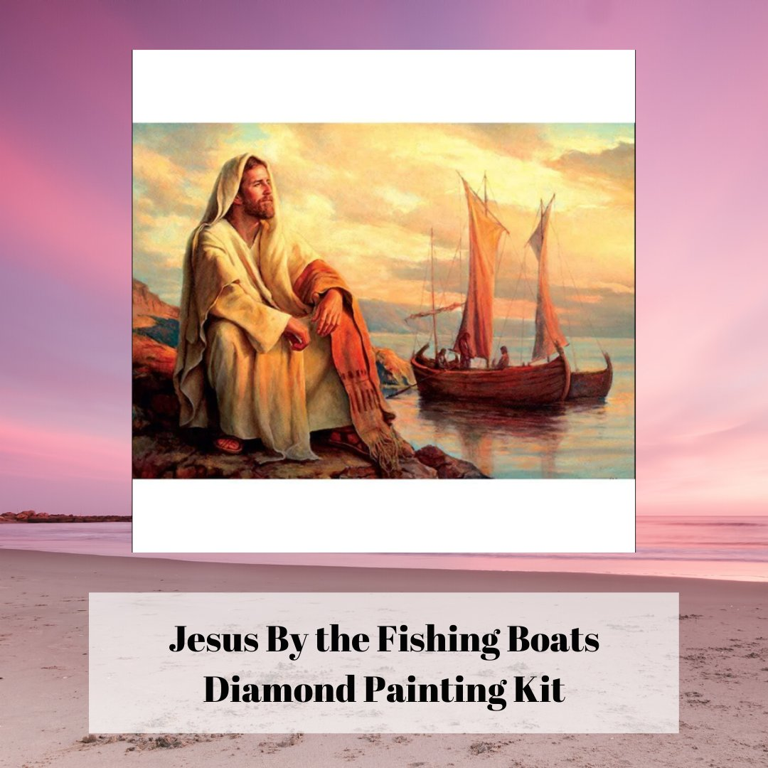 Jesus By the Fishing Boats Diamond Painting Kit. See it here:  #Diamondpainting #paintwithdiamonds #paintingwithdiamonds #dazzlingdiamondpainting #5ddiamondpainting #art #crafts #hobby #crafting #diamondembroidery #crossstitch #Paintbynumbers #jesus