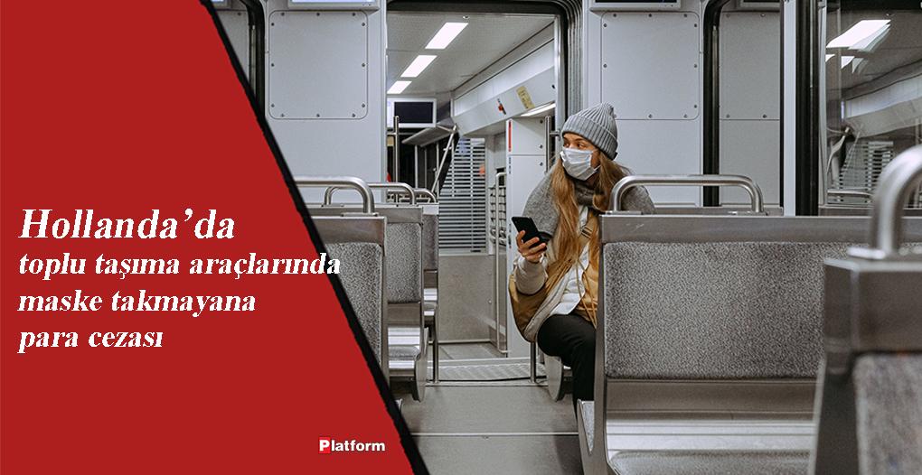 Hollanda'da toplu taşıma araçlarında maske takmayana para cezası  #Hollanda #Corona #Covid19  https://www.platformdergisi.com/yazi/haberler/29853/hollandada-toplu-tasima-araclarinda-maske-takmayana-para-cezasi#.XtjJWjozbD4…pic.twitter.com/Ec45JheaMR