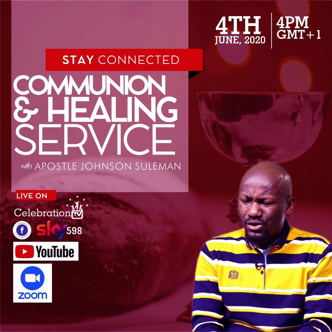 Be Reminded Of Our COMMUNION & HEALING Service With The Restoration Apostle, Prof. Johnson Suleman   Today, 4th June 2020    4pm GMT+1  LIVE On CelebrationTV And Our Social Media Platforms  #Share. pic.twitter.com/Y4sUqY5nDF