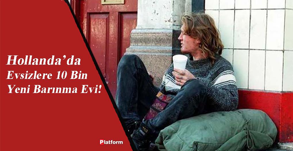 Hollanda'da Evsizlere 10 Bin Yeni Barınma Evi!  Hollanda'da bugün itibariyle 40 bin kişi evsiz ve bir belediyeye kayıtlı olmadan yaşamaktadır.  #Hollanda #Evsiz  https://www.platformdergisi.com/yazi/haberler/29855/hollandada-evsizlere-10-bin-yeni-barinma-evi#.XtjiKzozbD4…pic.twitter.com/8z3rYDlZDB