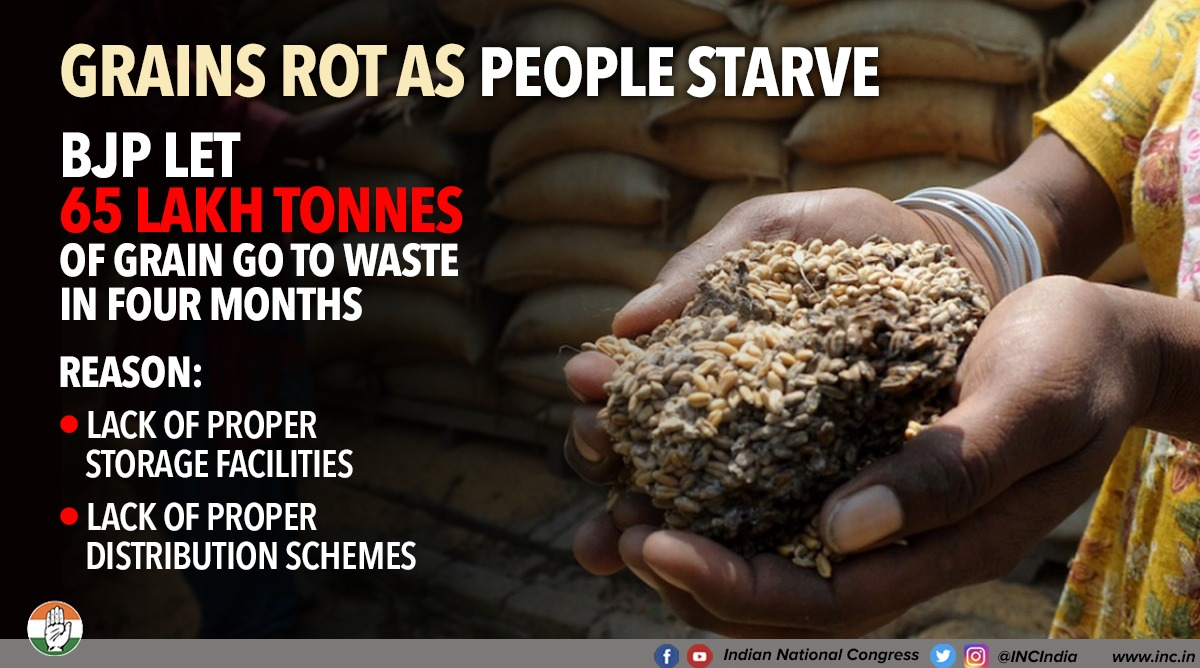 Which inhumane Govt would let food grains go to waste rather than ensuring its distribution to the poor and the needy.