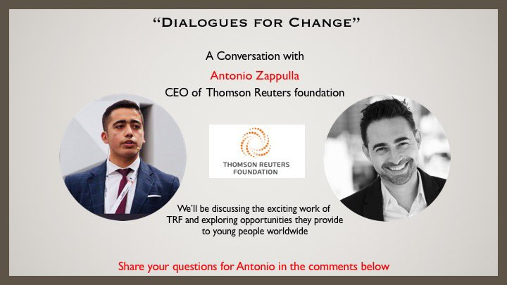 My next conversation is with: @AntoZappulla CEO of Thomson Reuters foundation (And one of my favourite activists 😁) We'll be discussing the exciting work of @TRF on Human rights, modern day slavery and the opportunities they provide to young people Share your Qs for him below