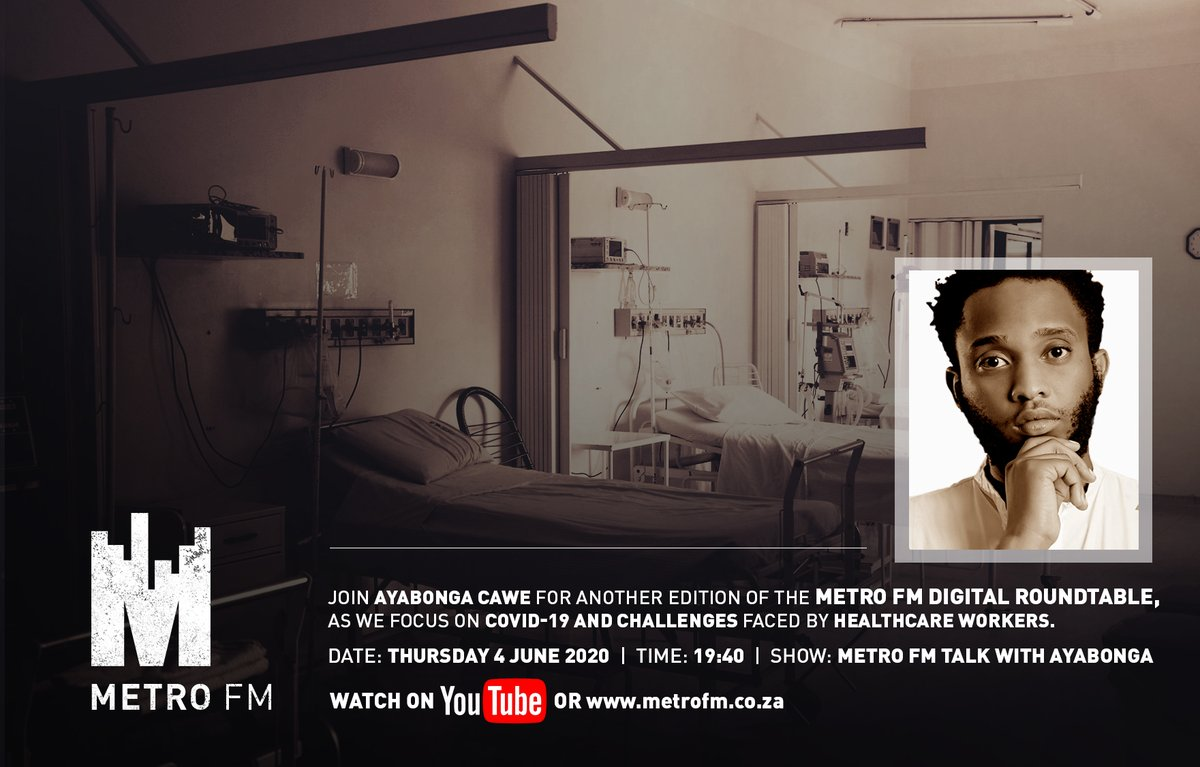 Join Ayabonga Cawe for another edition of the METRO FM digital round table, as we focus on Covid-19 and Challenges faced by healthcare workers. Date: Thursday 4 June 2020 (tonight) Time: 19:40 Show: METRO FM Talk with Ayabonga Watch on Youtube or metrofm.co.za