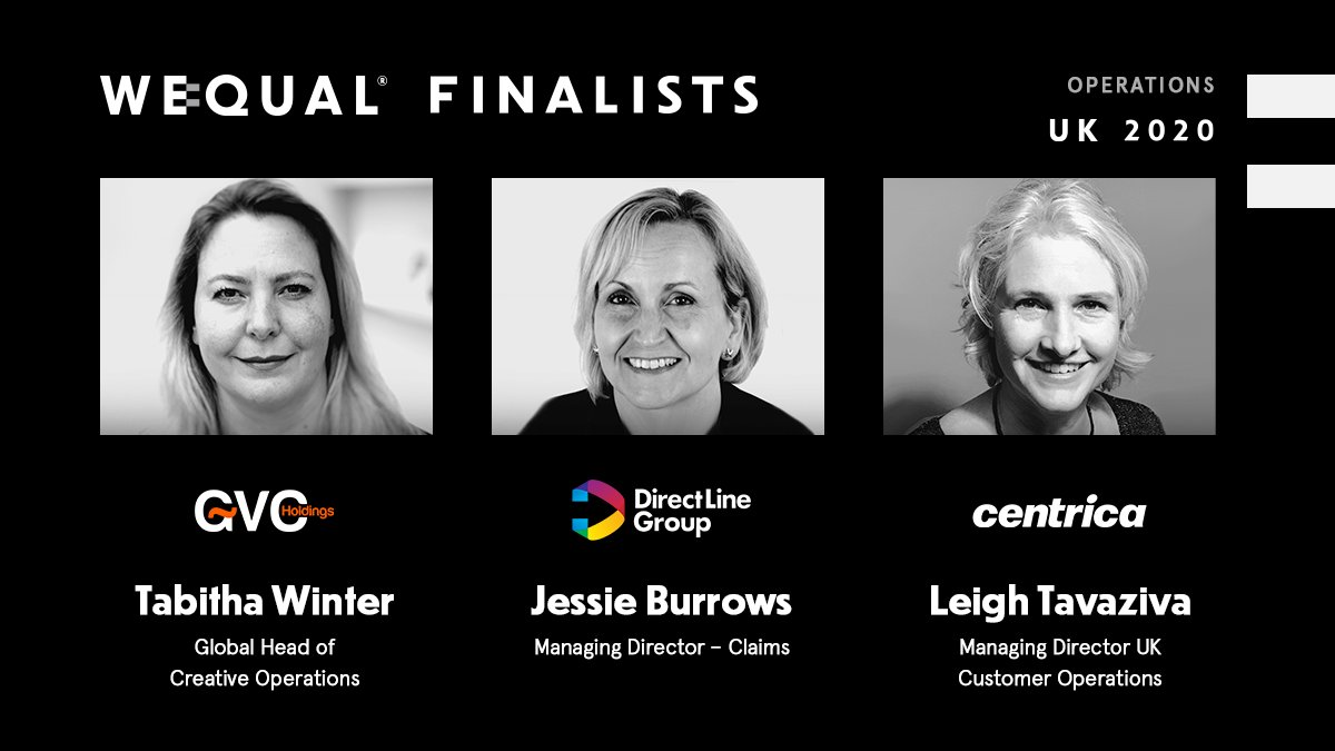 Congratulations to the WeQual UK 2020 Operations Category Finalists:  @tabithawinter, Global Head of Creative Operations @GVCHoldings @Jessieburrows, Managing Director - Claims @DirectLine @LeighTav , MD UK Customer Operations, @centricaplc  #drivingchange #wequal #equality https://t.co/lAa3Z8PXsQ