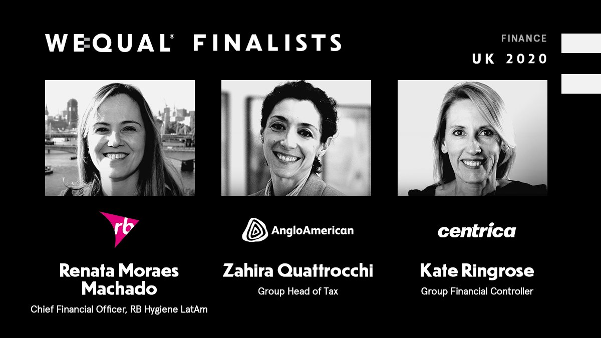 Congratulations to the WeQual UK 2020 Finance Category Finalists:  @zahira43573248 Group Head of Tax, @AngloAmerican  @kate_ringrose Group Financial Controller @centricaplc  Renata Moraes Machado, CFO, RB Hygiene LatAm @discoverRB   #drivingchange #wequal #equality https://t.co/6xeWOWNf6S