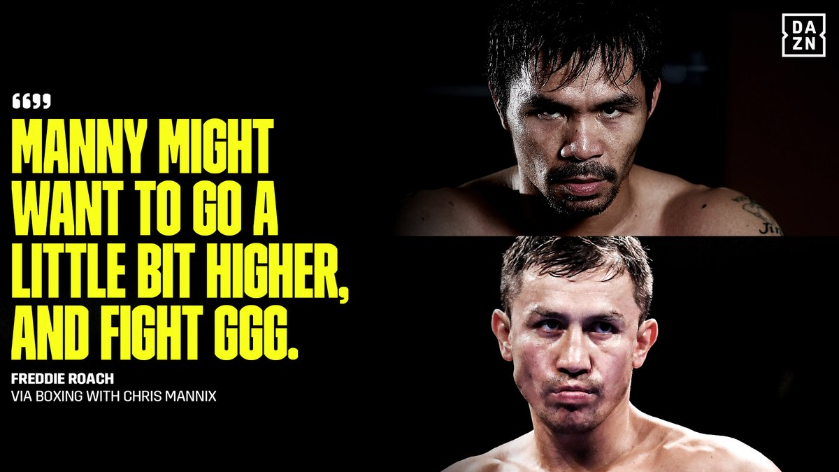 🗣 Manny might want to go a little bit higher, and fight GGG.