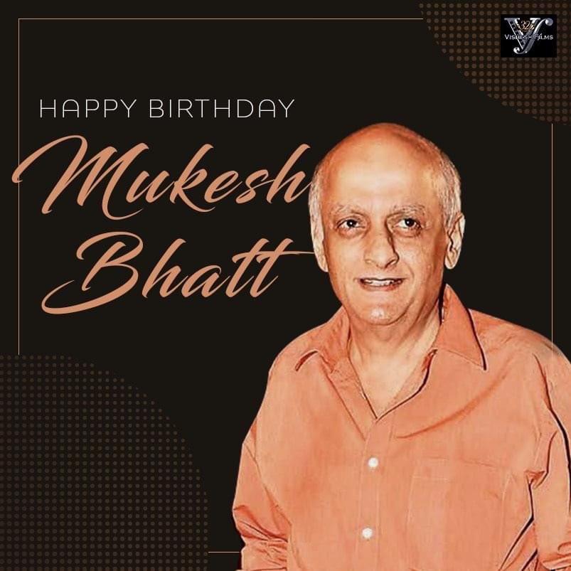 Happy Birthday 🥳 to our mentor, our captain, our strength Mukesh Bhatt. @sakshib8 @MaheshNBhatt @VisheshB7