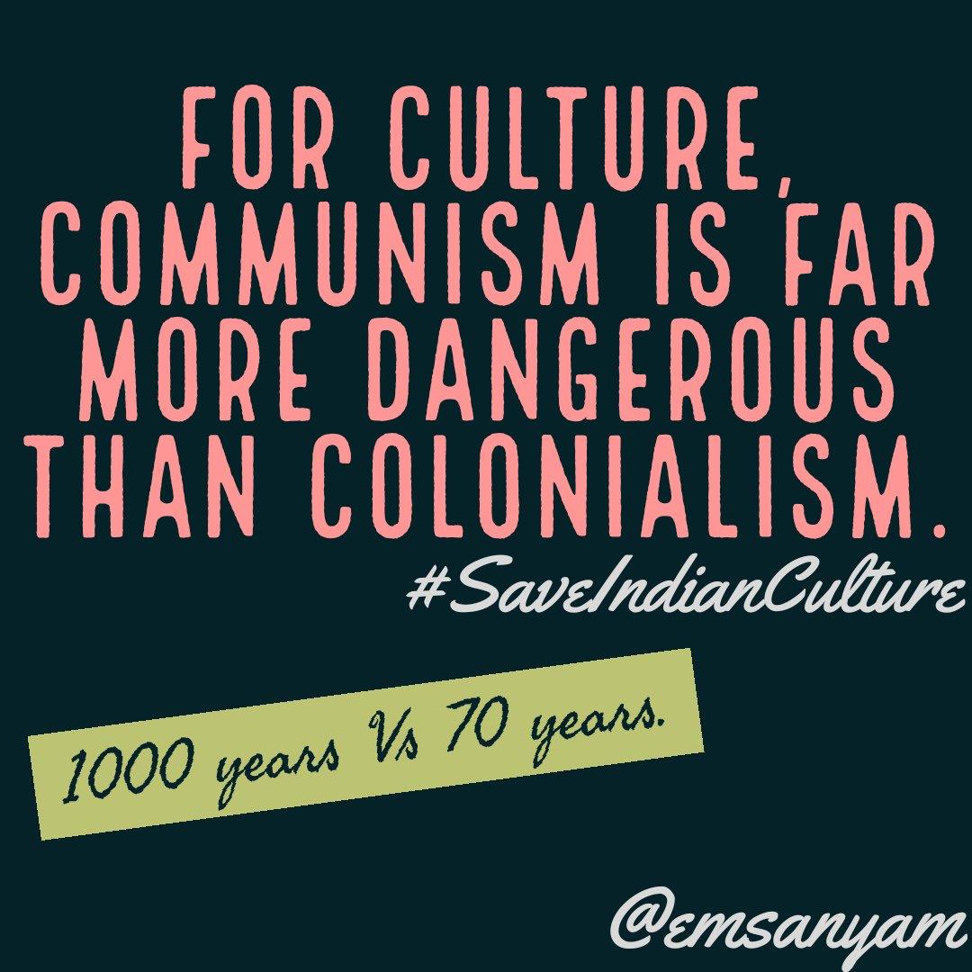 For culture, communism is far more dangerous than colonialism. #culture #IndianCulture #fridaymorningpic.twitter.com/kCLyrrqGVk