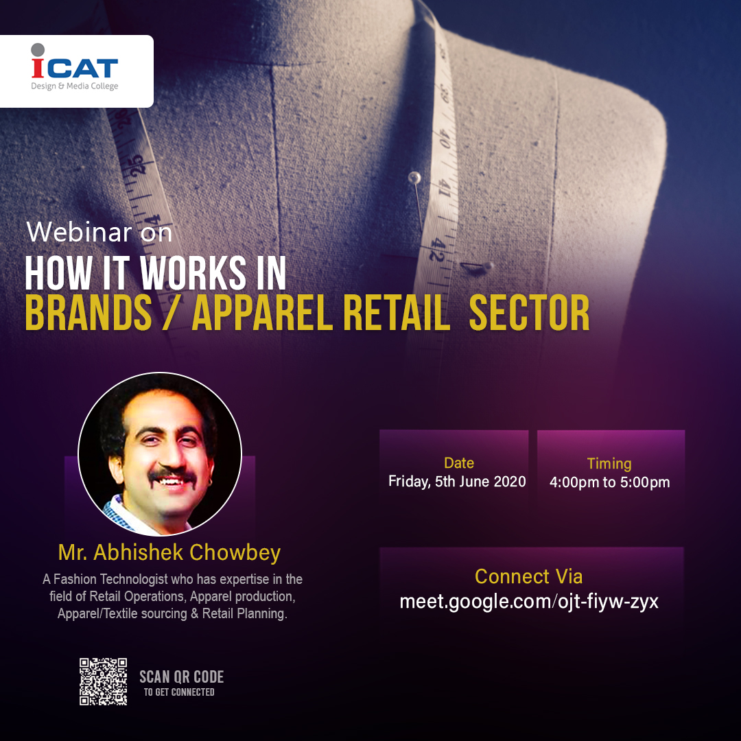 ICAT Design and Media College ,Bangalore Organizes a Webinar on  Topic :How it Work - Brands & Apparel retail in Fashion Industry.  Date :Friday 5th June 2020. Timing :4:00PM-5:00PM. Join via :Google meet(http://meet.google.com/ojt-fiyw-zyx).pic.twitter.com/Xg0wMxcBmq