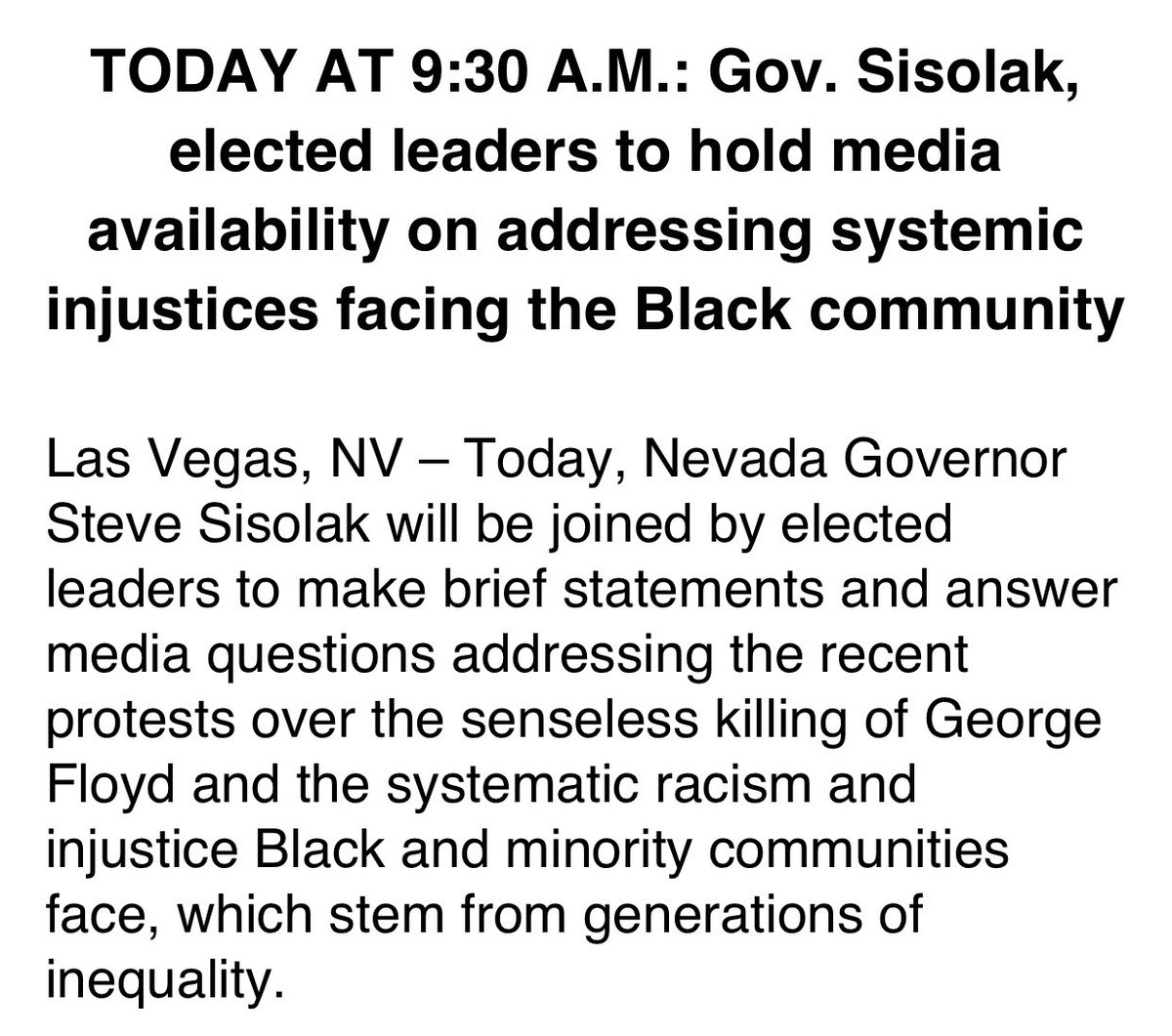 This morning, I will be joined by elected leaders to make brief statements & answer press questions addressing recent protests over the senseless killing of George Floyd & the systematic racism & injustice Black and minority communities face. Media must RVSP to press@gov.nv.gov https://t.co/Z5C3cBhFuC