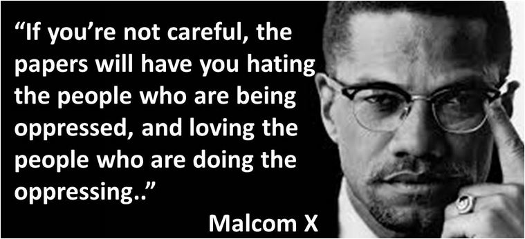 If you're not careful, the papers will have you hating the people who are being oppressed, and loving the people who are doing the oppressing. #MalcomX #Quotes #FridayMotivation #FridayThoughts #BlackHistoryMonth