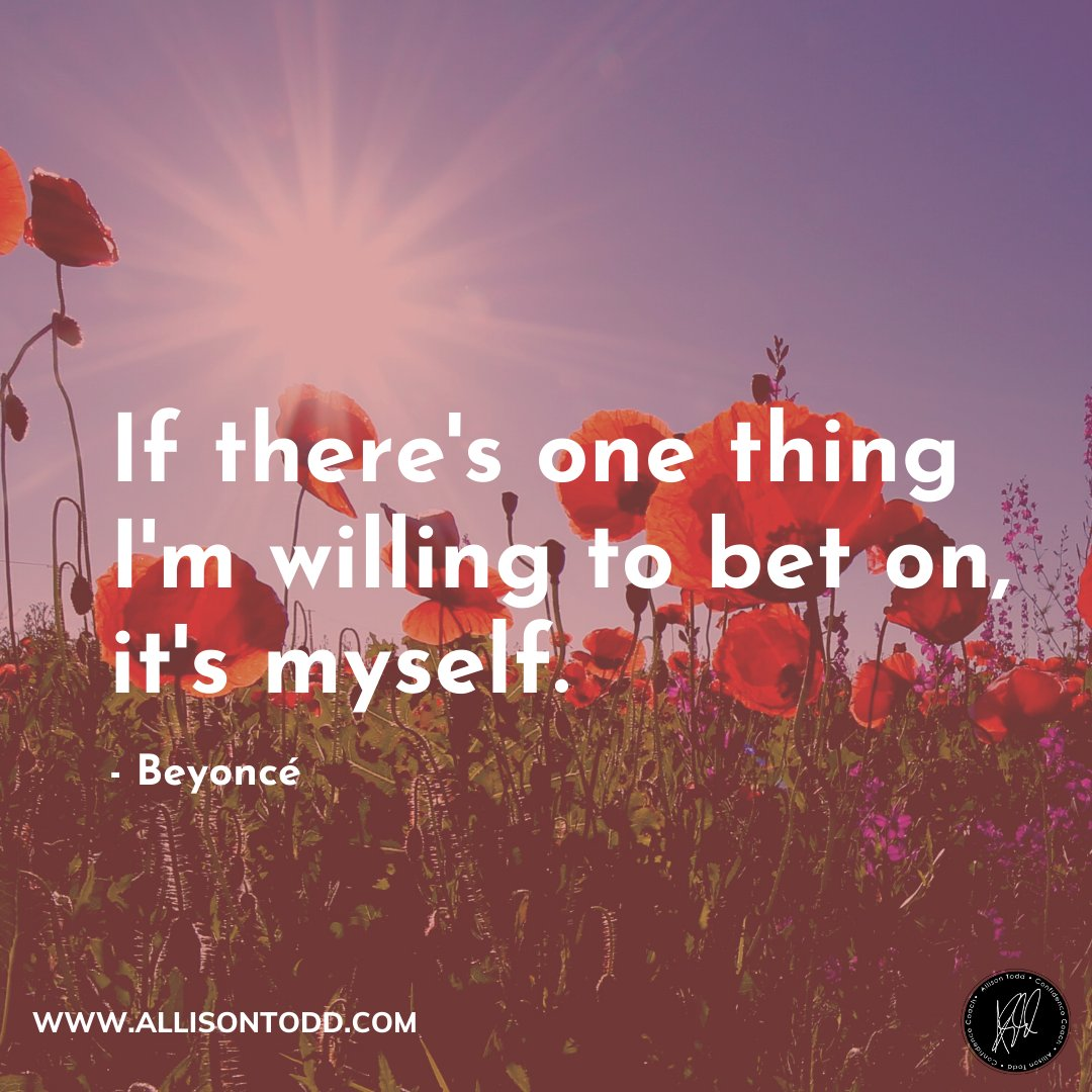 QUEEN BEY SAID IT BEST! ALWAYS BET ON YOU!  . #womenofimpact #motivatedwomen #womenwithaplan #AllisonTodd #confidencecoach #Learn2Love #confidenceiskey pic.twitter.com/tCnQGACK6r