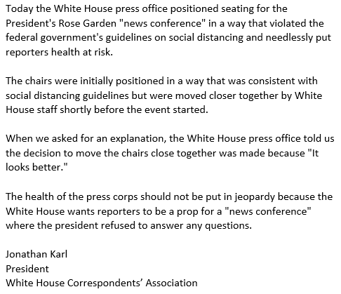 """Incredible.   WH made reporters, including myself, sit *closer together* at the president's remarks in the Rose Garden today and *violate the federal government's social distancing policy for the pandemic* because they thought the seating arrangement """"looks better.""""  From @whca: https://t.co/WiJV27Ivbg"""
