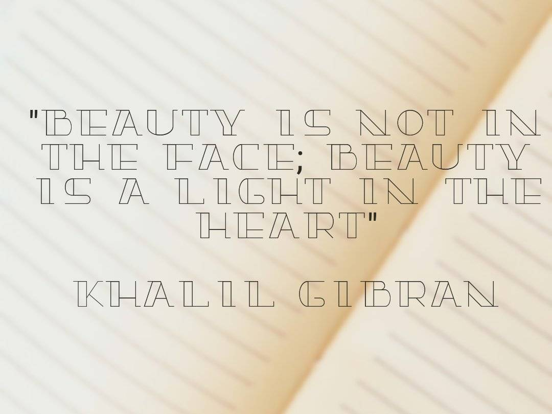 Beauty is not in the face; beauty is a light in the heart  Khalil Gibran  #quotes #quotesdaily pic.twitter.com/B099qPEApq