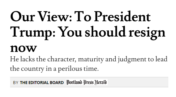 Our View: To President Trump: You should resign now pressherald.com/?p=5474594 #mapoli #nhpolitics #wipolitics #mepolitics He lacks the character, maturity and judgment to lead the country in a perilous time.