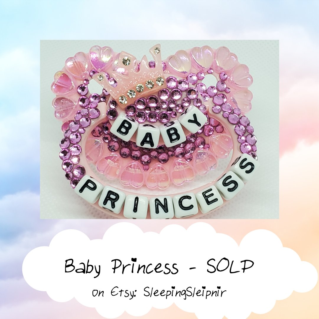 Baby Princess has SOLD ... BUT you can always follow my Etsy shop (SleepingSleipnir) to see the new premades. I am trying to get a few done/posted every couple of days. #SleepingSleipnir #BabyPrincess #Pink #Paci #PaciShop #PaciStore #Handmade #DDLG #DDLB #Pacifier #Little