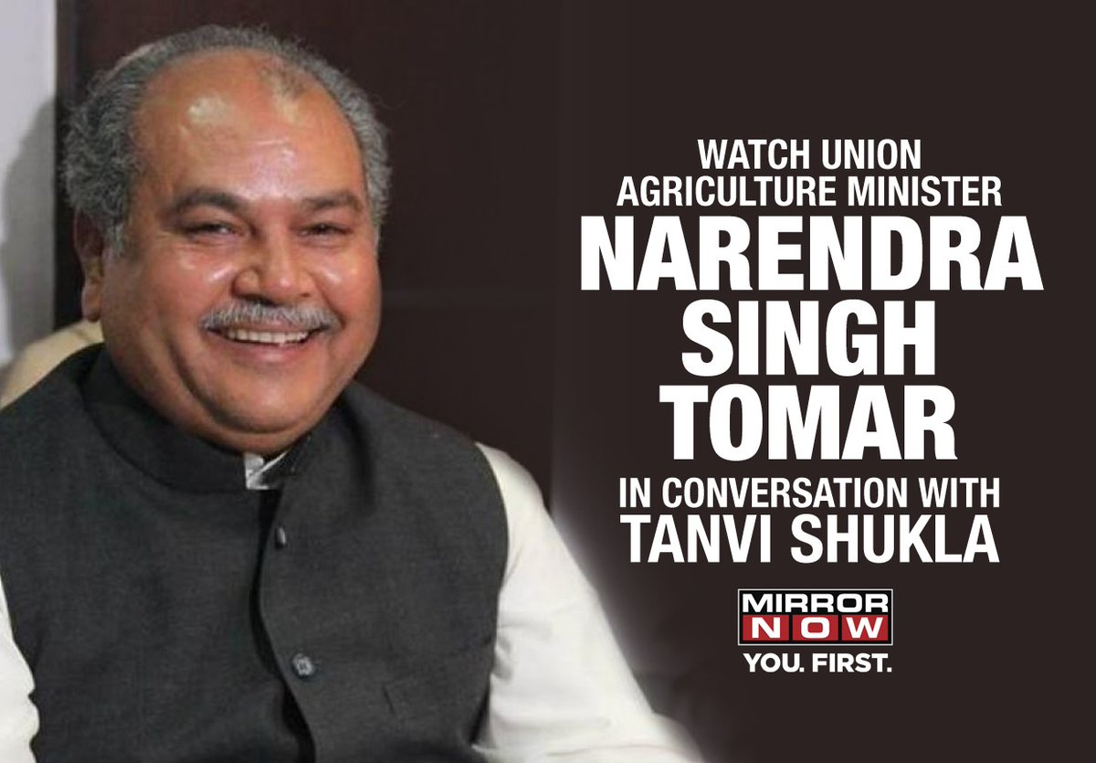 #Exclusive : Minister of Agriculture & Farmers WelfareandMinister of Rural DevelopmentNarendra Singh Tomar interview with @tanvishukla at 1:30 PM today.  @MirrorNow @nstomar https://t.co/T245VrsInY