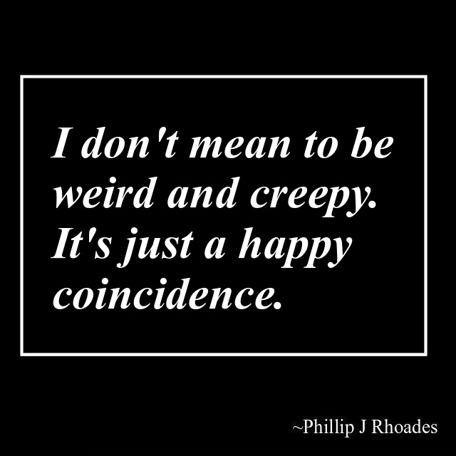 I don't mean to be weird and creepy. It's just a happy coincidence.  #weird #creepy #lol #happycoincidence #coincidence #funnystuff pic.twitter.com/Lb0eA2R8lV