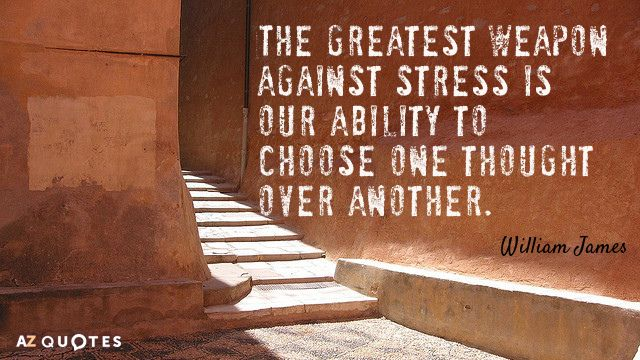 """""""The greatest weapon against stress is our ability to choose one thought over another."""" William James #QOTD #WordsOfWisdom #wordstoliveby #InspirationalQuotespic.twitter.com/XThW1EXBnv"""