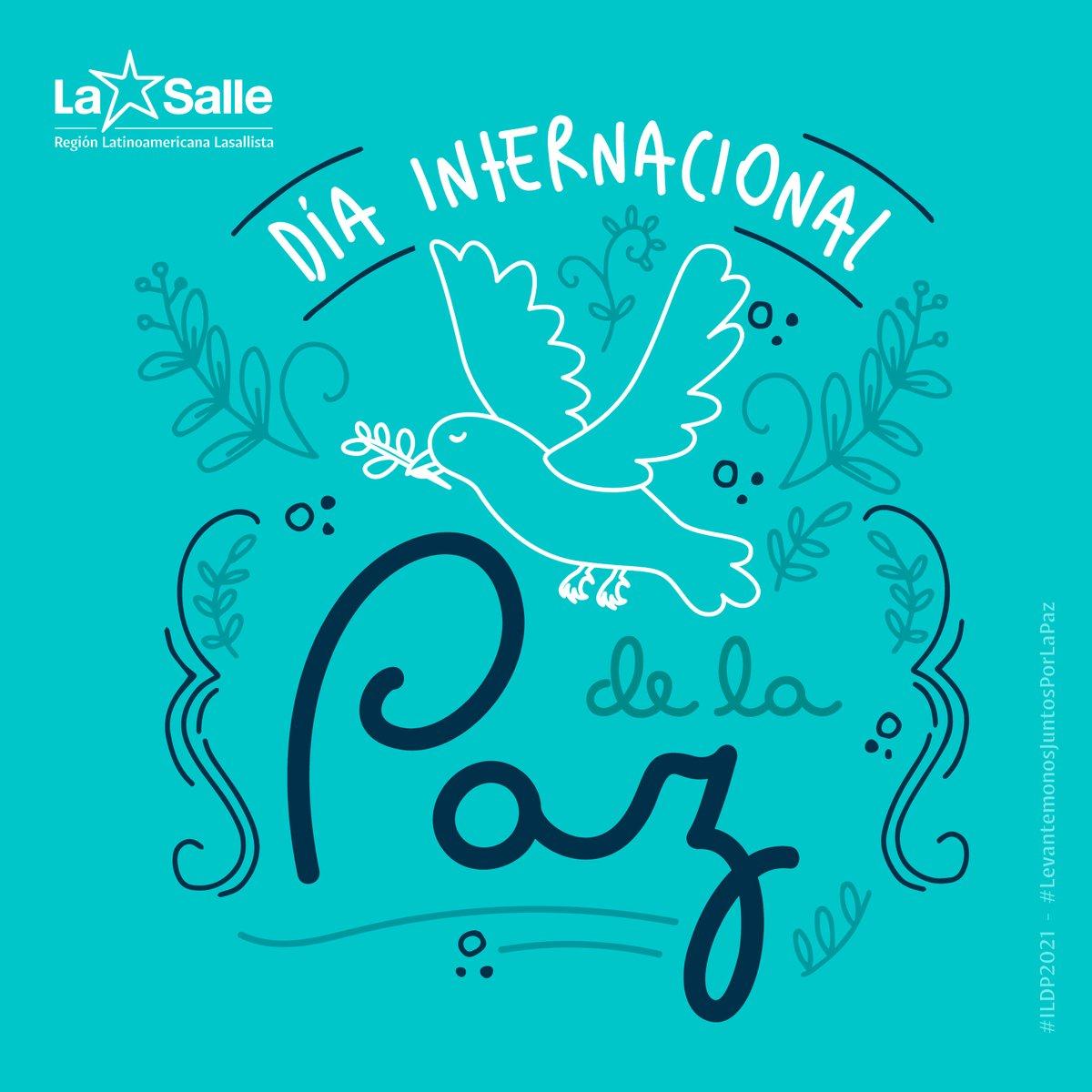 #DiaInternacionalDeLaPaz 🕊  🌟 LASALLISTAS ¡Levantemos juntos por la Paz! . #21Sept #ILDP2021 #SomosLaRELAL  #LevantemonosJuntosPorLaPaz