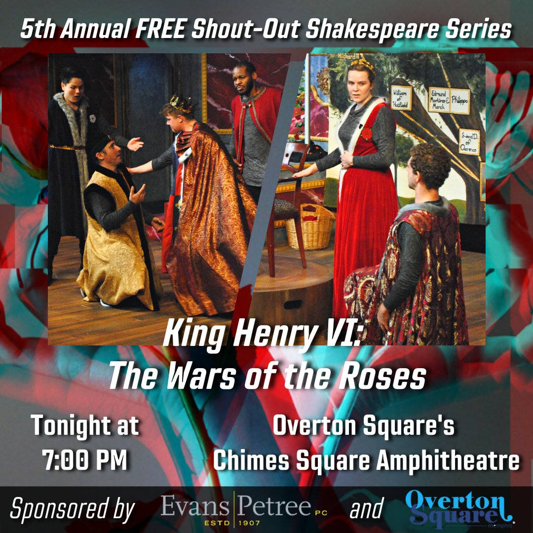 Join us at Overton Square's Chimes Square Amphitheatre at 7pm for KING HENRY VI: THE WARS OF THE ROSES! No tickets required, just bring a chair or blanket! Generously sponsored by Evans Petree, P.C. & @overtonsquare. Find out more! tnshakespeare.org/the-wars-of-th… Photo: Allison White