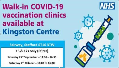 Walk-in clinics for #Covid-19Vaccination 💉 - Saturday 25 September - Saturday 2 October 16s and 17s only (Pfizer) 2pm – 4.30pm 👉Kingston Centre, Fairway, #Stafford ST16 3TW