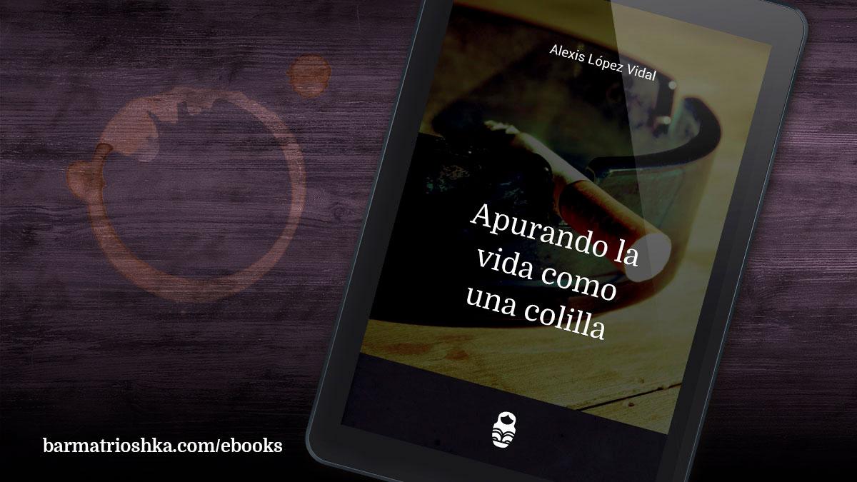 El #ebook del día: «Apurando la vida como una colilla» https://t.co/LnUxHho1qs #ebooks #kindle #epubs #free #gratis https://t.co/GSb7iXpcbk