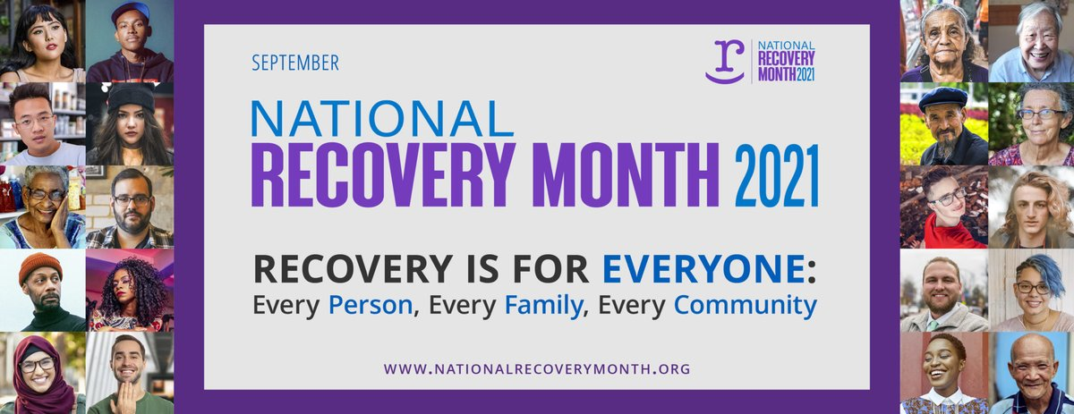 #RecoveryMonth promotes the benefits of prevention, treatment, and recovery for mental and substance use disorders; celebrates people in recovery; and promotes the message that recovery in all its forms is possible.