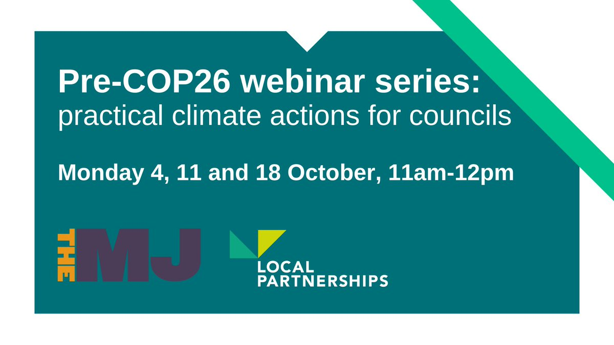 Join @themjcouk and Local Partnerships for a series of three webinars on practical climate action for councils in the run up to COP26, chaired by @HeatheratTheMJ  Register now: https://t.co/i9V90cq8e7