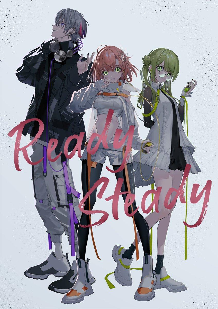 「 22:00 」Ready Steady/本間ひまわり×不破湊×森中花咲