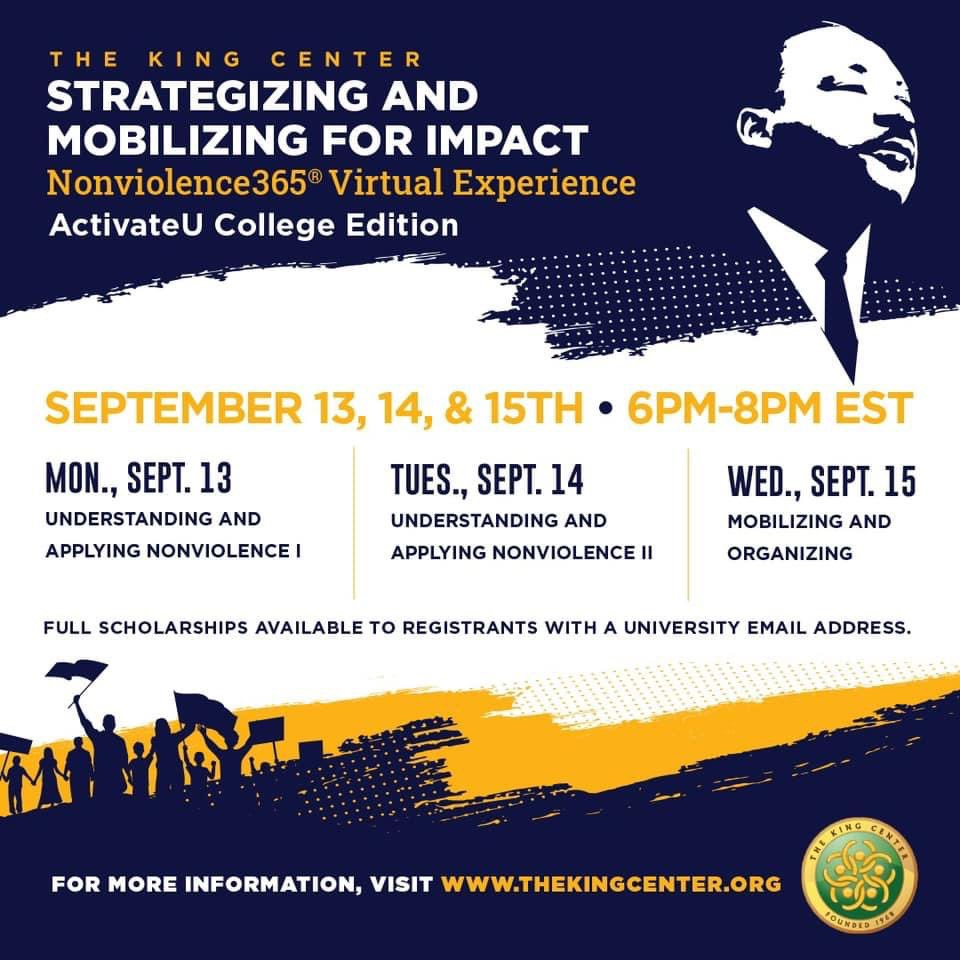 Join @TheKingCenter TOMORROW-Wednesday for Strategizing and Organizing for Impact, a #virtual #nonviolence training experience for #college students! Full #scholarships are available for students with an university/college email address. Register: thekingcenter.org