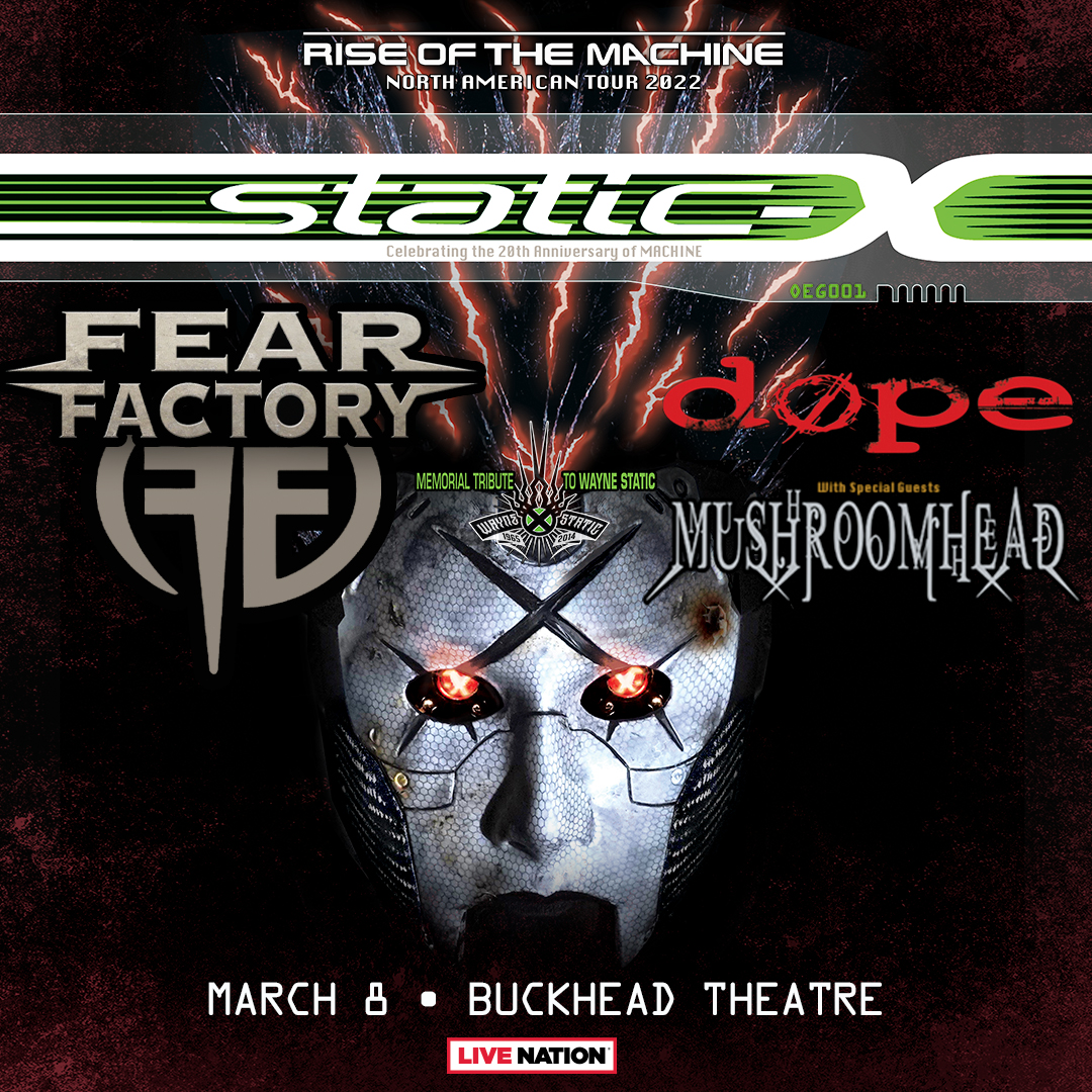 JUST ANNOUNCED: Static-X - Rise of The Machine Tour with Fear Factory, Mushroomhead & Dope coming to Buckhead Theatre on March 8, 2022! Tickets go on sale Friday, September 17 at 10am ET: bit.ly/3Ac8IkD