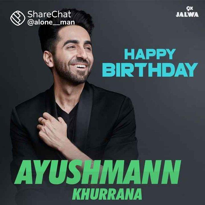 Happy Birthday To You Ayushmann Khurrana .
