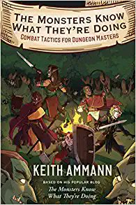 The Monsters Know What They're Doing: Combat Tactics for Dungeon Masters  52% off