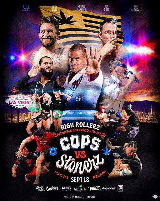 High Rollerz 7: Cops vs Stonerz 🥋💨 Watch the show Sept 18th on @bareknuckle.tv📺 @jardin_lasvegas @drdabber @jars_life @vibespapers @cookiessf @thekhalifakush @gameupnutrition #highrollerz #copsvsstonerz #bjj #jiujitsu #policegrappling #LasVegas #rollingstoned #smoketrainrepeat