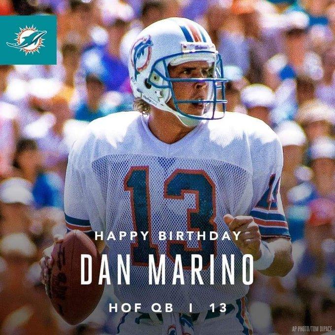 Happy Birthday to the great Dan Marino!!!