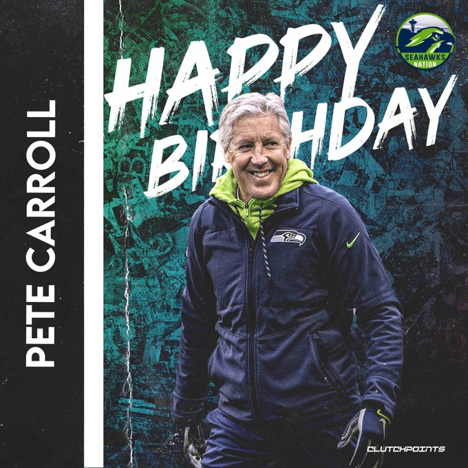 Join Seahawks Nation in greeting Coach Pete Carroll a happy 70th birthday