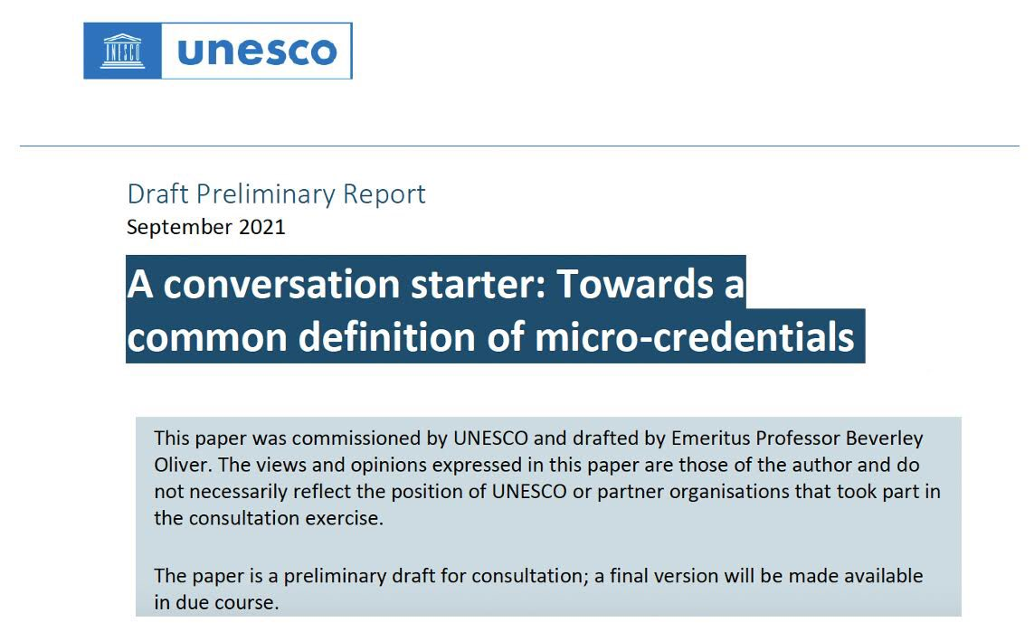 """UNESCO Draft Preliminary Report """"A conversation starter: Towards acommon definition of micro-credentials"""" (September 2021)."""