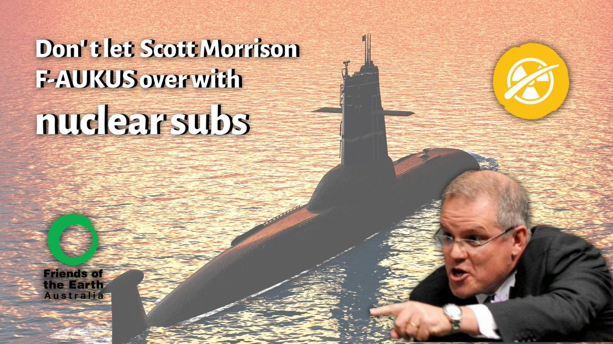 The @ScottMorrisonMP govt must reverse its nuclear sub plan and commit to keeping Australia nuclear power free: civilian and military. Take action>>foe.org.au/nonuclearsubs  #NoNukes #NuclearIsSUBpar #HealthcareNotWarfare