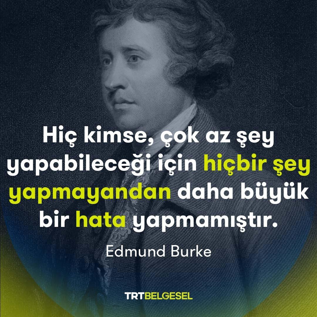 Yazar ve düşünür Edmund Burke'e ait bu sözün sende uyandırdığı düşünceler neler? 🖋️