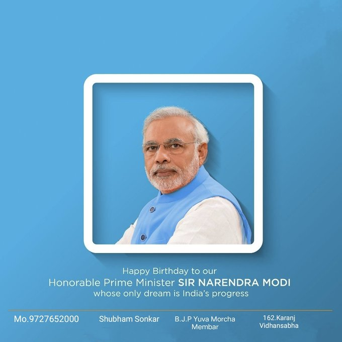 Happy birthday to our Honorable Prime Minister Sir Narendra Modi Ji whose only dream is india progress.
