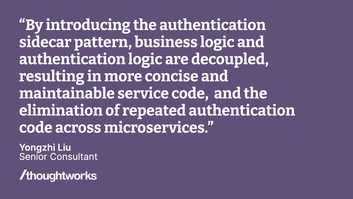 In 'Authentication sidecar — a new experience in microservice architecture (Part two)' Yongzhi Liu takes a closer look at the two distinct sidecars we created to offload authentication workloads — the ingress sidecar, and egress sidecar thght.works/3iSXlrB