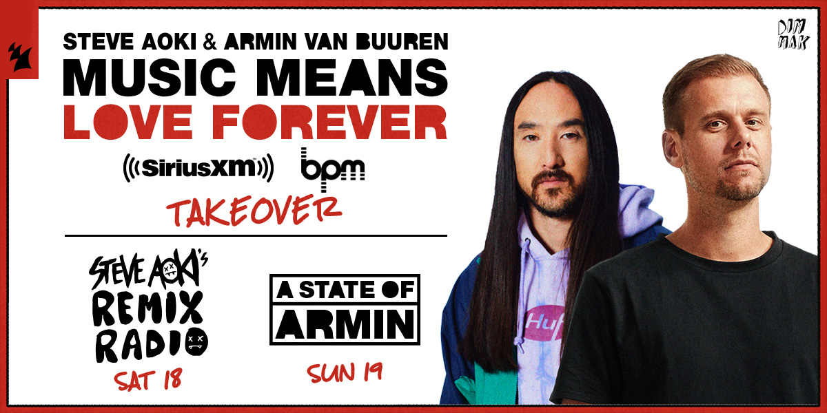 Are you ready for the #AokivsArmin take-over of the @SiriusXM BPM channel this weekend to celebrate the release of our new collaboration Music Means Love Forever?🎵❤♾ @sxmElectro #musicmeansloveforever > SiriusXM.us/AokiArminBPM