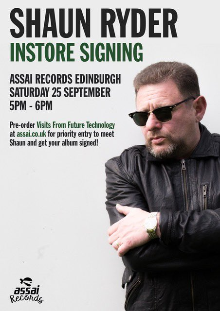 NEW ANNOUNCEMENT!!!🙌🏻 Shaun will be signing his new solo album in-store at @assai_edinburgh on Saturday 25th September!! Pre-order 'Visits From Future Technology' for priority entry to attend at assai.co.uk  tinyurl.com/ShaunRyderAssai #ShaunRyder #Edinburgh
