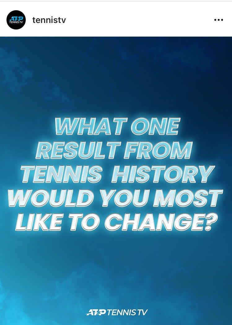 Tenis tarihinde tek bir maçın sonucunu değiştirme şansınız var. Hangisi olurdu? Cevapları merak ediyorum benimki çok net, daha sonra yazacağım:(