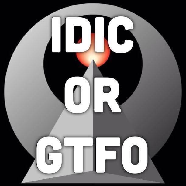 IDIC OR GTFO