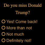 Image for the Tweet beginning: Do you miss The Donald? POLL: